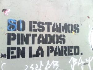 No estamos pintados en la pared. Por Toxicomano Callejero