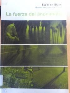 Carátula del libro La fuerza del anonimato