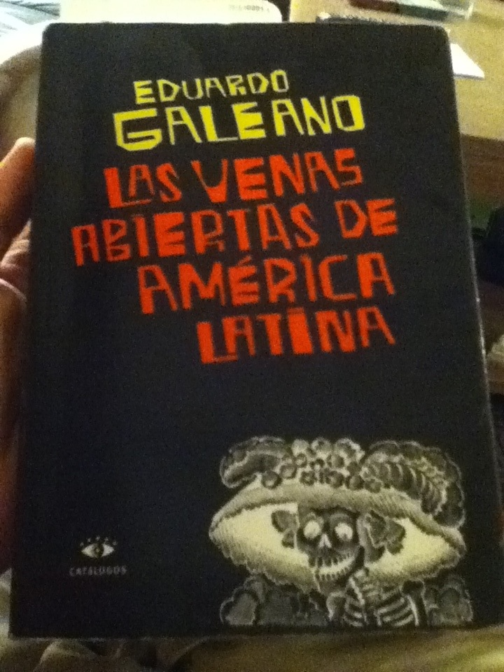 Las venas abiertas de América Latina, de Eduardo Galeano