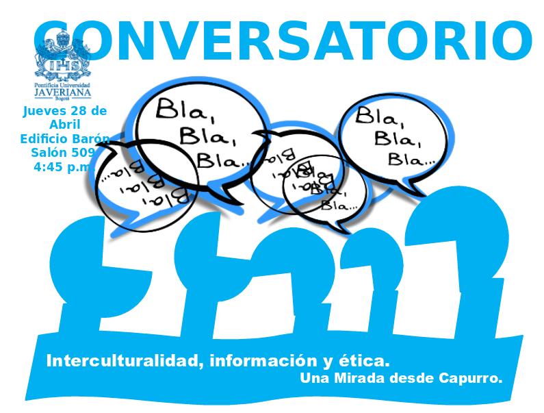 """Conversatorio """"Interculturalidad, información y ética. Una mirada desde Capurro"""""""