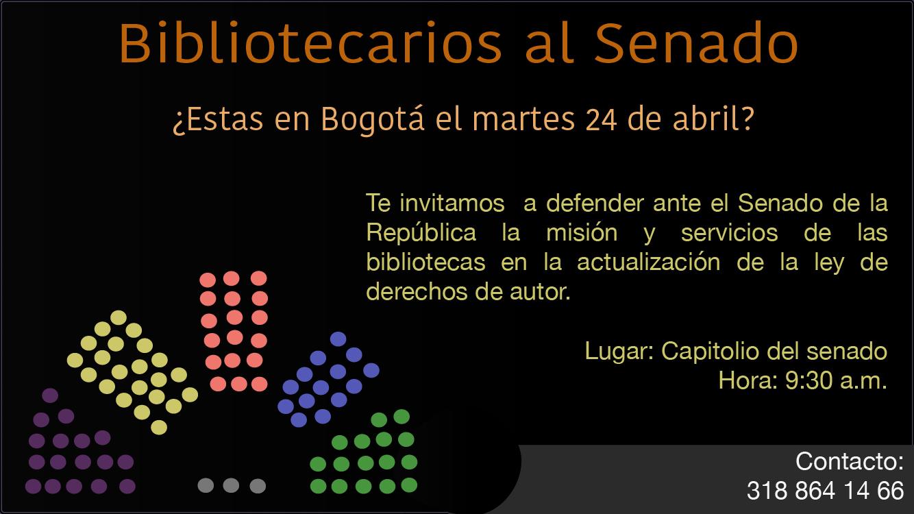 #BibliotecariosAlSenado: Acompáñanos al Congreso de la República de Colombia a defender y promover las bibliotecas para que esta ley sea justa e incluyente para todos los sectores involucrados
