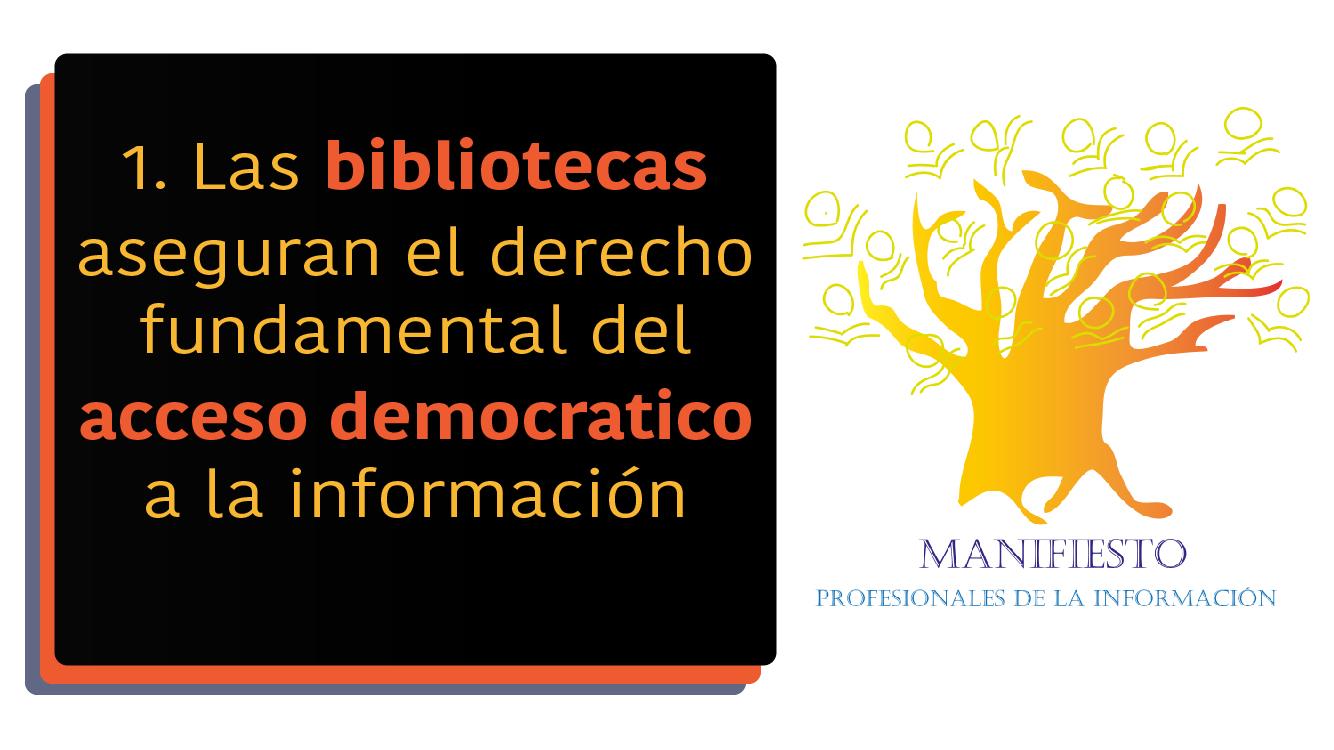 1- Las bibliotecas son las instituciones en la sociedad que brindan acceso a la información. Esa es su labor misional.