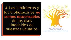4- Las bibliotecas y los bibliotecarios no somos responsables de las infracciones de nuestros usuarios