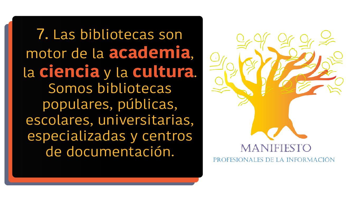 7- Las bibliotecas son motor de la academia, la ciencia y la cultura