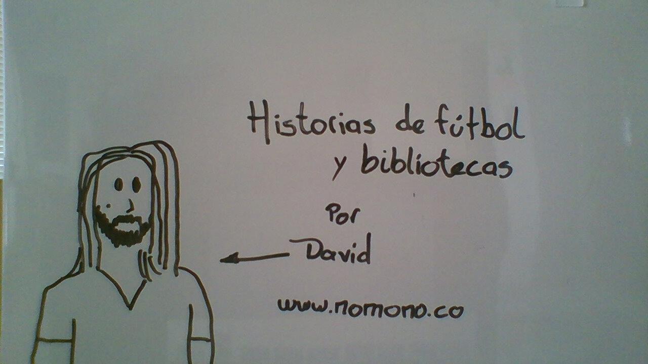 Historias de fútbol y bibliotecas, por David Ramírez-Ordóñez