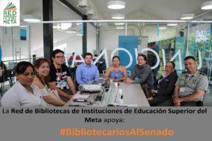 Grupo de #BibliotecariosAlSenado de la Red de Bibliotecas de Instituciones de Educación Superior del Meta, 2018
