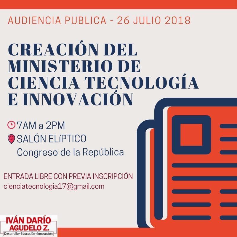 Audiencia pública sobre la creación del ministerio de ciencia, tecnología e innovación en Colombia